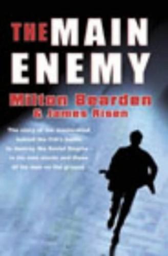 The Main Enemy By Milton Bearden