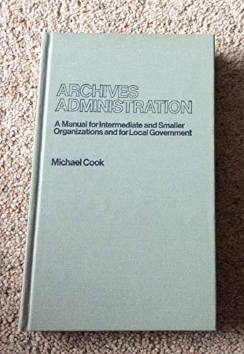 Archives Administration By Michael Cook
