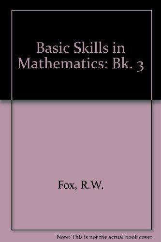 Basic Skills in Mathematics By R.W. Fox