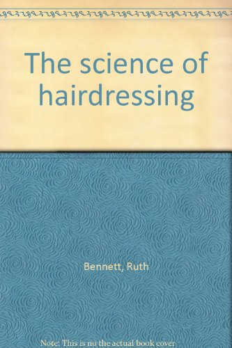 Science of Hairdressing By Ruth Bennett