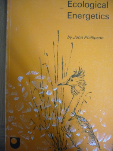 Ecological Energetics By John Phillipson