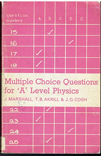 Multiple Choice Questions for Advanced Level Physics By John Marshall