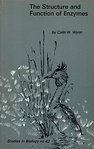 The Structure and Function of Enzymes (Studies in Biology) By C.H. Wynn