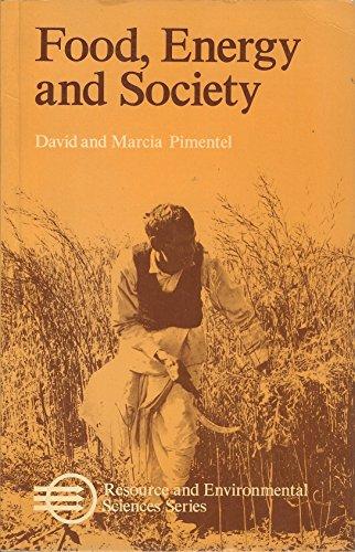 Food, Energy and Society By David Pimentel, PhD