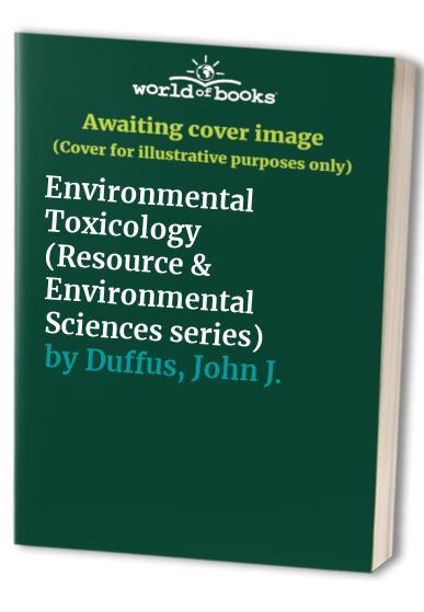 Environmental Toxicology By John J. Duffus