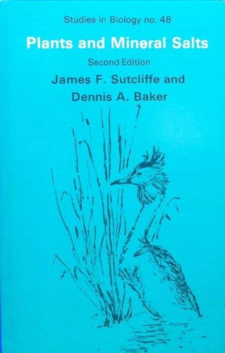 Plants and Mineral Salts By James F. Sutcliffe