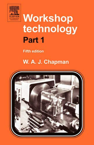 Workshop Technology Part 1: An Introductory Course Pt.1 By W. Chapman