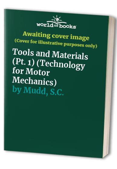 Technology for Motor Mechanics: Pt. 1: Tools and Materials by S.C. Mudd