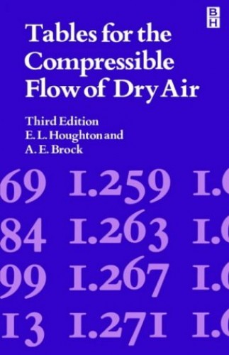 Tables: Compressible Flow of Dry Air By E. Houghton