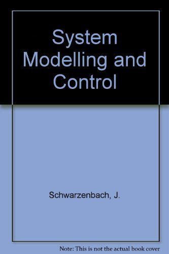 System Modelling and Control By J. Schwarzenbach