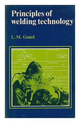 Principles of Welding Technology by L.M. Gourd