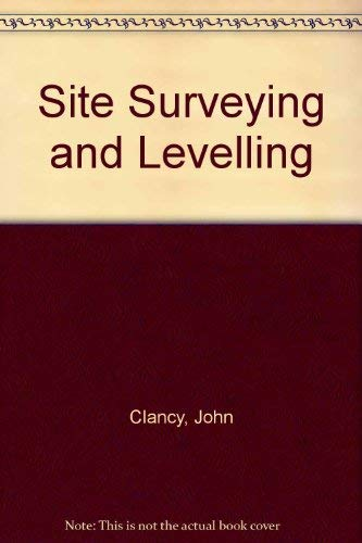 Site Surveying and Levelling By John Clancy
