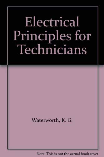 Electrical Principles for Technicians By G. Waterworth