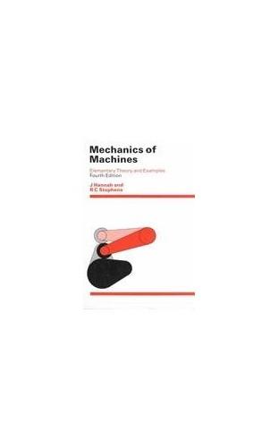 Mechanics of Machines By John Hannah