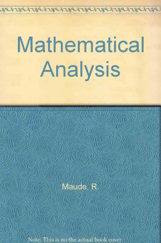 Mathematical Analysis By R. Maude