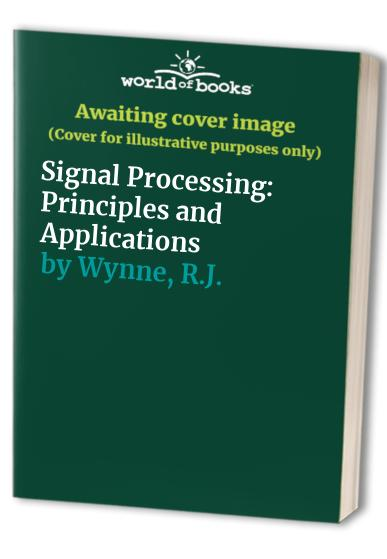 Signal Processing: Principles and Applications By D. Brook