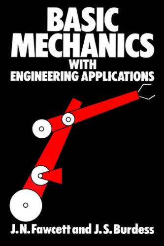 Basic Mechanics with Engineering Applications by J. N. Fawcett