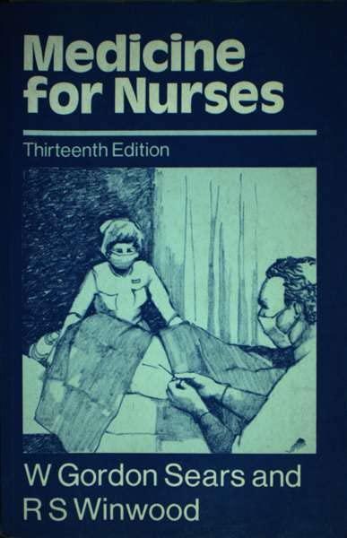 Medicine for Nurses By W.Gordon Sears