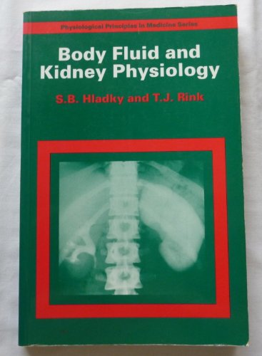 Body Fluid and Kidney Physiology By S.B. Hladky