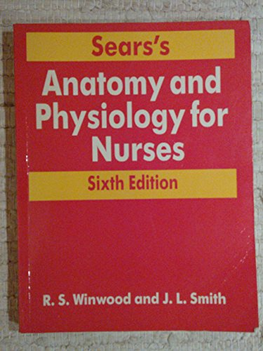 Anatomy and Physiology for Nurses and Students of Human Biology by W.Gordon Sears