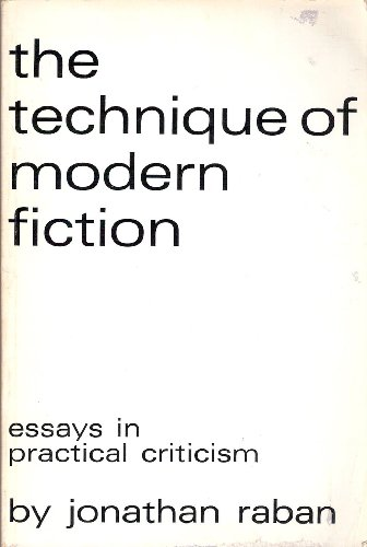 The Technique of Modern Fiction by Jonathan Raban