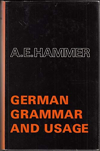 German Grammar and Usage By A.E. Hammer