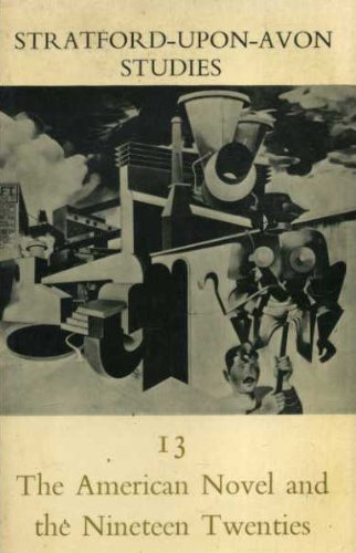 The American Novel and the Nineteen Twenties By Edited by Malcolm Bradbury