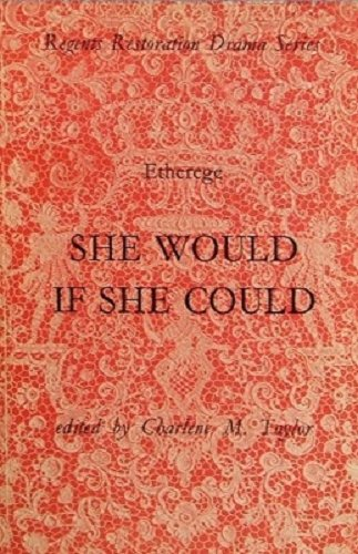 She Would If She Could By Sir George Etherege