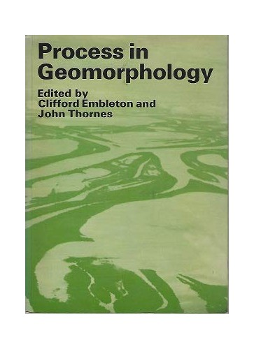 Process in Geomorphology By Edited by Clifford Embleton