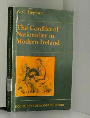 The Conflict of Nationality in Modern Ireland By A. C. Hepburn