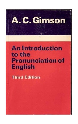 Introduction to the Pronunciation of English By A.C. Gimson