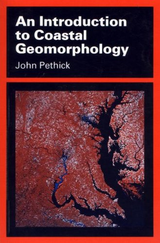 An Introduction to Coastal Geomorphology by John Pethick