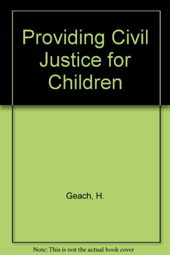 Providing Civil Justice for Children By H. Geach