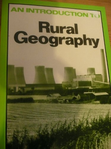 An Introduction to Rural Geography By Professor Andrew W. Gilg