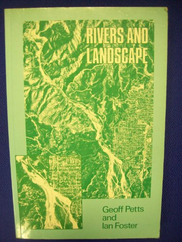 Rivers and Landscapes By Geoff E. Petts