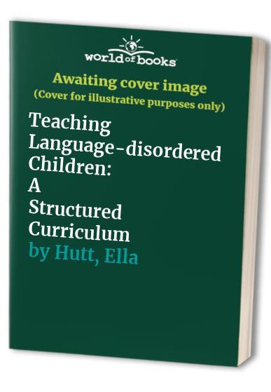 Teaching Language-disordered Children By Ella Hutt