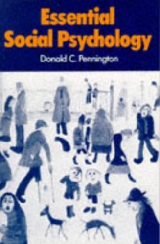 ESSENTIAL SOCIAL PSYCHOLOGY By Donald Pennington