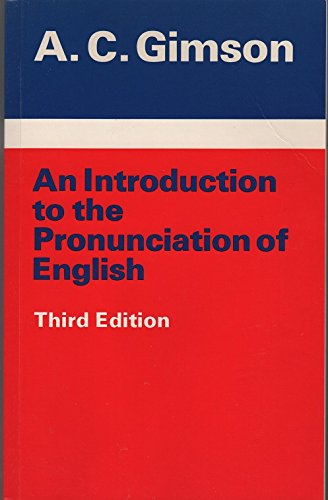 An Introduction to the Pronunciation of English by A.C. Gimson