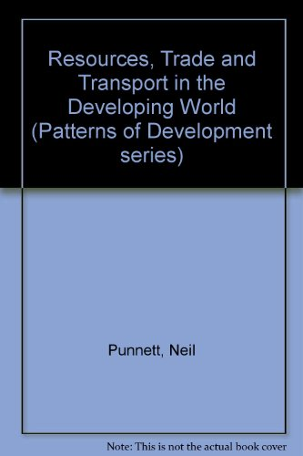 Resources, Trade and Transport in the Developing World By Neil Punnett