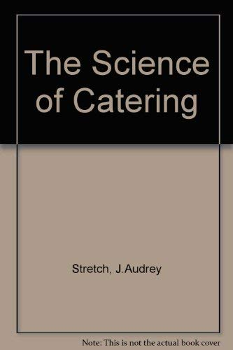 The Science of Catering By J.Audrey Stretch