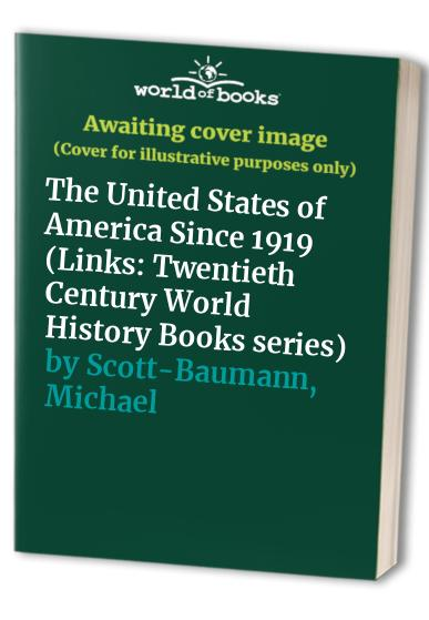The United States of America Since 1919 By Michael Scott-Baumann