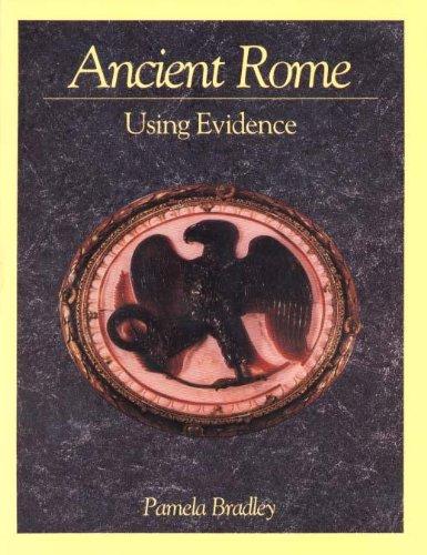 Ancient Rome: Using Evidence By Pamela Bradley
