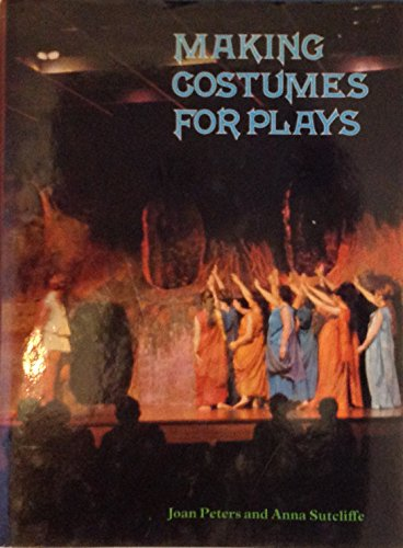 Making Costumes for Plays By Joan Peters