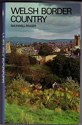 Welsh Border Country By Maxwell Fraser