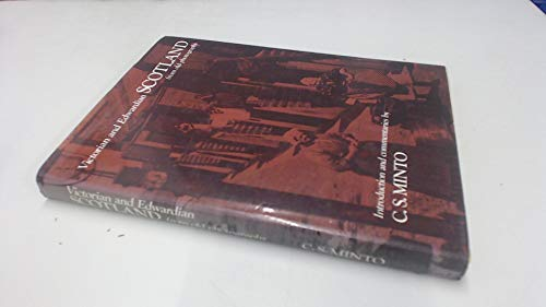 Victorian and Edwardian Scotland By Charles Sinclair Minto