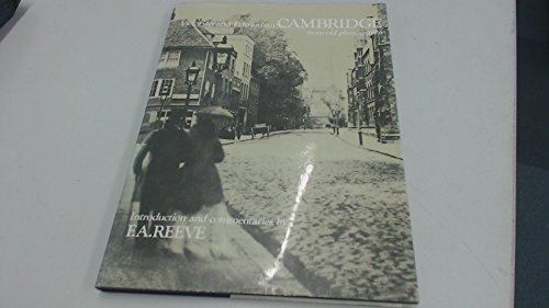 Victorian and Edwardian Cambridge By Frank Albert Reeve