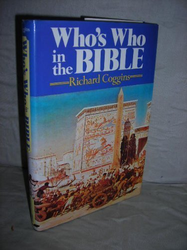Who's Who in the Bible By Edited by R.J. Coggins