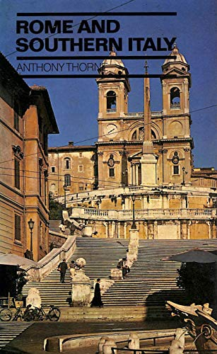 Rome and Southern Italy By Anthony Thorne