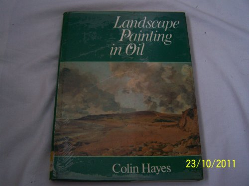 Technique of Landscape Painting in Oil By Colin Hayes