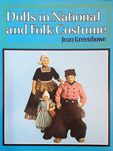Dolls in National and Folk Costume by Greenhowe, Jean Hardback Book The Cheap